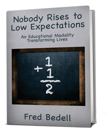 Nobody Rises to Low Expectations: An Educational Modality Transforming Lives